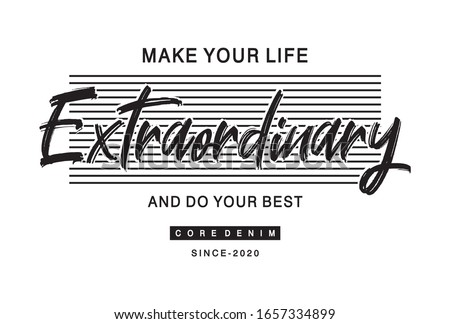 make your life extraordinary and do your best typography for print t shirt  Stockfoto ©