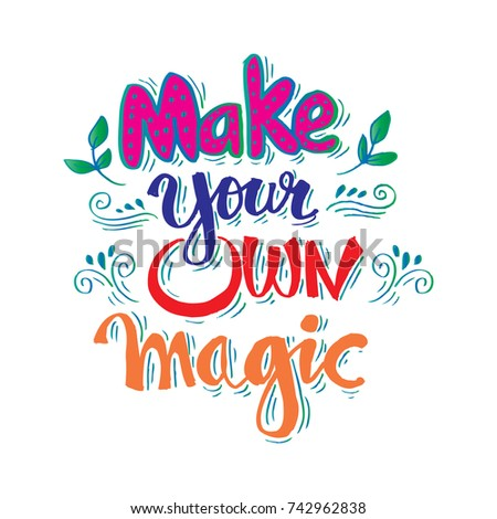 Make your own magic #742962838