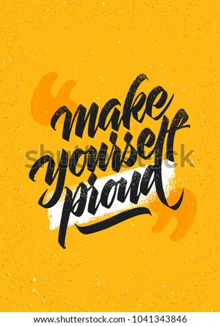 Make Yourself Proud. Workout and Fitness Gym Handmade Lettering Design Element Concept. Creative Custom Vector Sign On Grunge Background