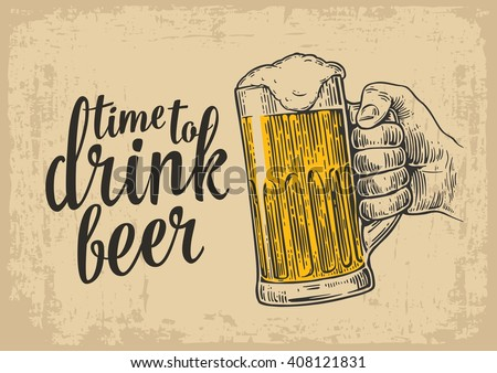 Male hand holding a beer glass. Vintage vector engraving illustration for web, poster, invitation to party - time to drink. Isolated on beige old paper texture  background.