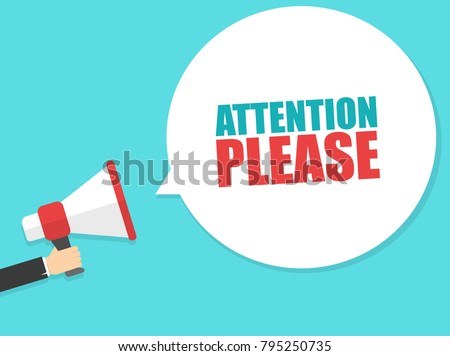 Male hand holding megaphone with attention please speech bubble. Loudspeaker. Banner for business, marketing and advertising. Vector illustration.
