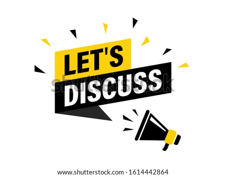 Male hand holding megaphone with let's discuss speech bubble. Loudspeaker. Banner for business, marketing and advertising. Vector illustration. Stock fotó ©