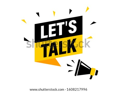 Male hand holding megaphone with let's talk speech bubble. Loudspeaker. Banner for business, marketing and advertising. Vector illustration. Stock fotó ©