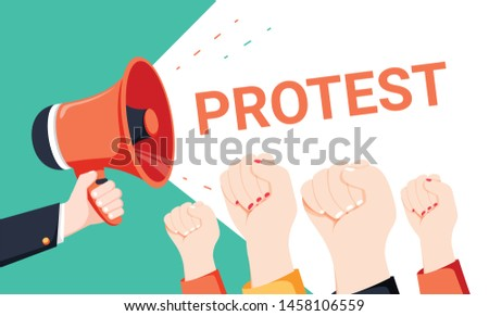 Male hand holding megaphone with protest speech bubble. Loudspeaker. Banner for business, marketing and advertising. Vector illustration. People holding fists up for protesting. Politics rally