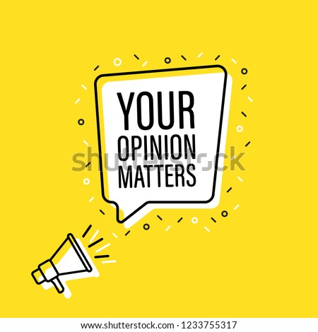 Male hand holding megaphone with Your opinion matters night speech bubble. Loudspeaker. Banner for business, marketing and advertising. Vector illustration.