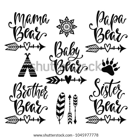 Mama, papa, baby, brother, sister bear. Hand drawn typography phrases. Family collection with design elements: sun, arrows, feather, tribe, paw. Vector illustration isolated.