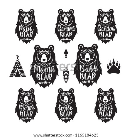 Mama, papa, baby, brother, sister, little, grandma, grandpa bears. Hand drawn typography phrases. Family collection with bear head, arrow, teepee, paw. Vector illustration isolated.