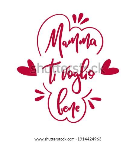 Mamma ti voglio bene means I love you mom in italian - Hand drawn lettering, vector illustration, isolated Stockfoto ©