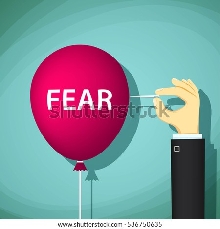 Man bursts a balloon with the word fear. Stock vector illustration.