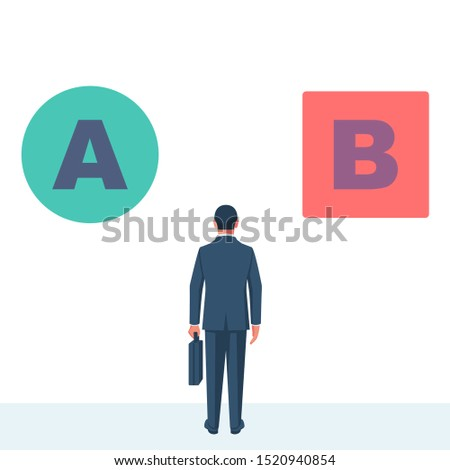 Man is faced with a choice of A or B. Choice circle or square red or green. Decision business metaphor. Vector flat style design. Isolated on background. Businessman before choosing.