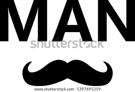 man modern fashion slogan for t-shirt and apparels graphic vector print.vector illustration with mustache