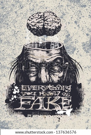 man with a lobotomy, brain and grunge background with the word Everything You Know Is Fake. vector illustration. graffiti style.