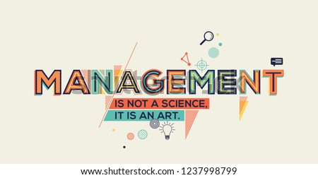 Management quote in modern typography. Management concept for wall graphics and typography poster.