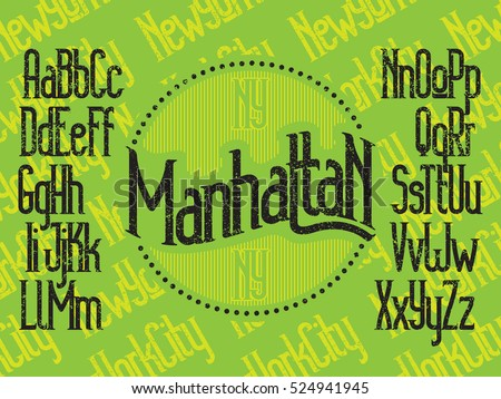 Manhattan - modern thin line font. New York City lettering background. Grunge textured. Minimalistic typeface. Alphabet letters and numbers