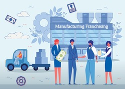 Manufacturing Franchising Flat Cartoon Vector Illustration. Selling Franchise to New Owner. Businessmen Shaking Hands, Woman Holding Money, Manager with Contract. Factory in Background.