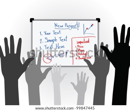 Many hands high up vote for the new business project at the whiteboard - Vector Designed EPS10