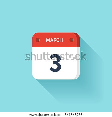 March 3. Isometric Calendar Icon With Shadow.Vector Illustration,Flat Style.Month and Date.Sunday,Monday,Tuesday,Wednesday,Thursday,Friday,Saturday.Week,Weekend,Red Letter Day. Holidays 2017.
