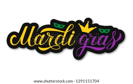 Mardi Gras calligraphic colorful hand lettering. Fat or Shrove Tuesday celebration poster. Traditional carnival in New Orleans. Vector element of design for banner, flyer, party invitation.