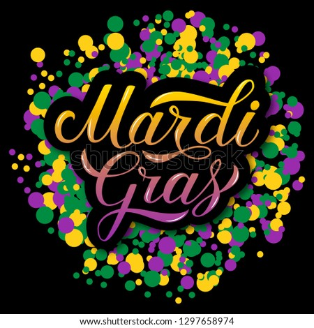 Mardi Gras hand lettering on colorful confetti background. Traditional carnival in New Orleans. Fat or Shrove Tuesday celebration poster. Vector template for banner, flyer, party invitation.