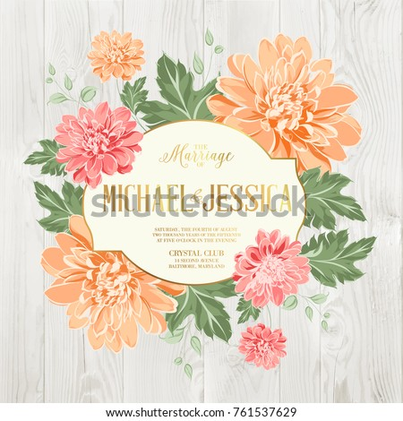 Marriage invitation card. Beautiful card with a wreath of chrysanthemum blooming flowers. Vector botanical illustration.