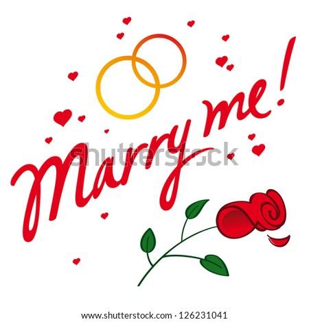 Marry Me concept wedding marriage love groom bride husband wife heart golden ring flower rose