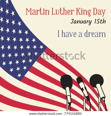 Martin Luther King Day in USA. Vector illustration with an American flag, microphones and a reminder inscription. The famous phrase I have a dream. Can be used for design, greeting card, banner, cover