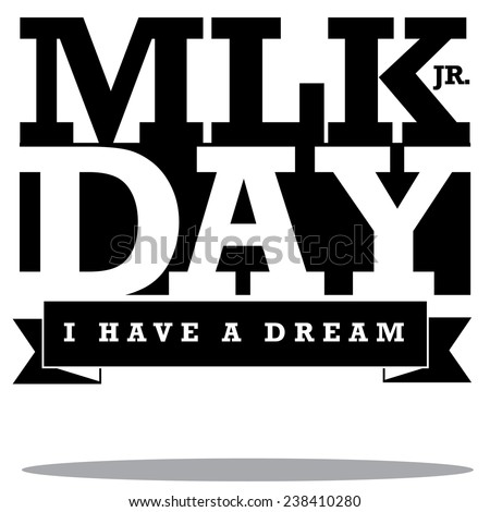 Martin Luther King Day typographic design EPS10 vector stock illustration