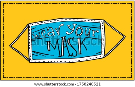 """Mask required. quote illustration hand drawn with text """"wear your mask"""". vector. social distancing sign. STOP CORONAVIRUS. Facial mask sticker. signs for store, school advise, kids mask. mascarilla."""
