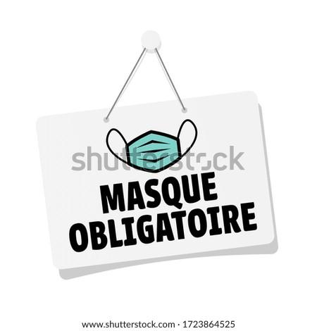 Masque obligatoire, mandatory mask in french language Photo stock ©