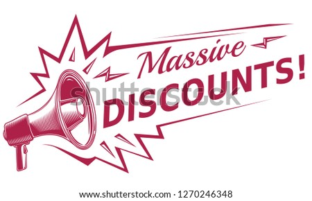 Massive discounts - advertising sign with megaphone