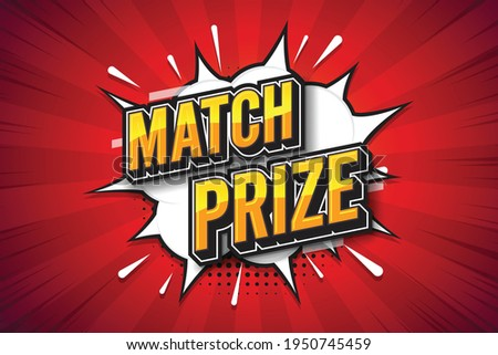 Match prize, font expression pop art comic speech bubble. Vector illustration ストックフォト ©