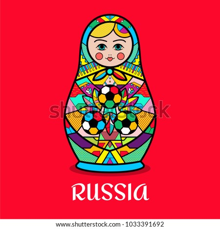 Matrioshka, world of Russia symbol with soccer balls, and text