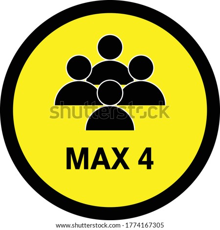 MAXIMUM 4 PEOPLE SIGN vector, KEEP SOCIAL DISTANCING, CONTENT - MAX 4 PERSON - PEOPLE NOT ALLOWED MORE THAN FOUR  Foto stock ©