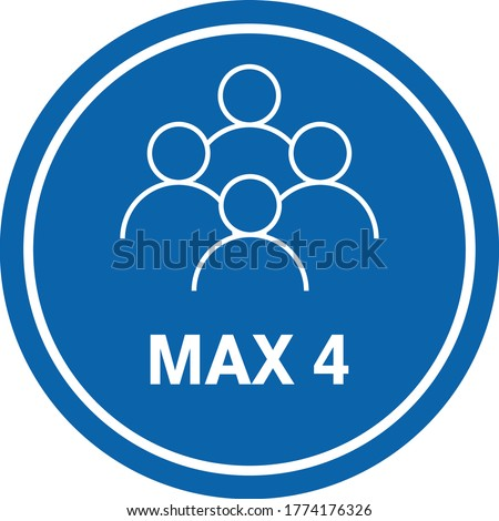 MAXIMUM 4 PEOPLE SIGN vector, KEEP SOCIAL DISTANCING, CONTENT - MAX 4 PERSON - PEOPLE NOT ALLOWED MORE THAN FOUR  Сток-фото ©