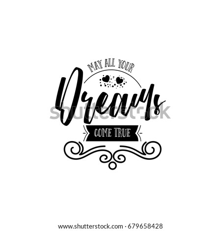 May all your dreams come true. Banner, badge, for a blog or social networks, can be used as a print