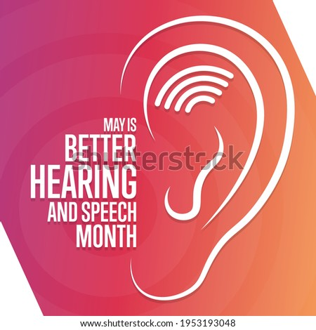 May is Better Hearing and Speech Month. Holiday concept. Template for background, banner, card, poster with text inscription. Vector EPS10 illustration Stock foto ©
