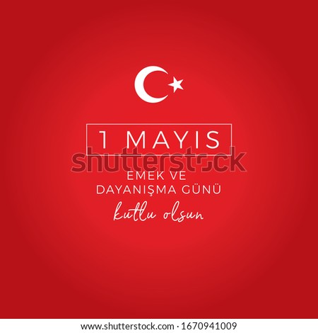 """May 1 Labour Day turkey """"May 1 Labour Day"""""""