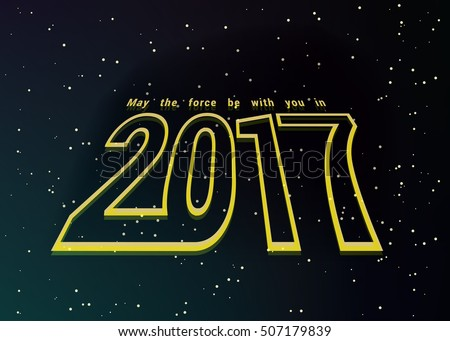 May the force be with you in 2017 #507179839