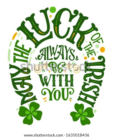 May the luck of the Irish always be with you - hand drawn vector St Patrick's day lettering phrase, horseshoes shape design. Shamrock, lucky clover decor. Vector festive illustration. Spring festival. Сток-фото ©