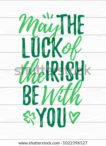 may the luck of the irish be