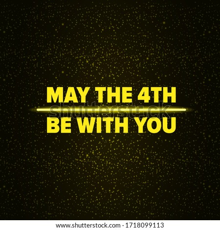 may the 4th be with you holiday