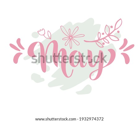 May word. May concept text with leaves, tulip, flowers. Vector illustration of May hand lettering text for poster, card, banner, template design. Spring month.