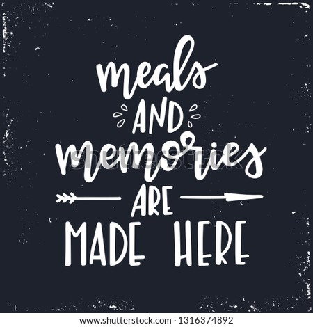 meals and memories are made