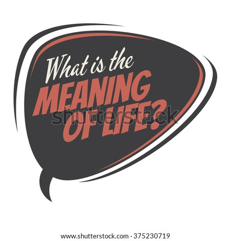 meaning of life retro speech