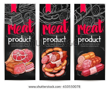 Meat products chalkboard banner template. Beef and pork meat sausages, ham, bacon, salami, smoked frankfurter, pepperoni and chorizo sketches for butcher shop label, meat store menu or flyer design.