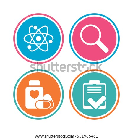 Medical icons. Atom, magnifier glass, checklist signs. Medical heart pills bottle symbol. Pharmacy medicine drugs. Colored circle buttons. Vector
