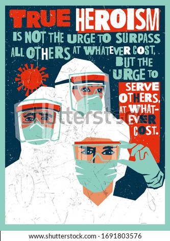 Medical staff wearing PPE, personal protective equipment to care for coronavirus covid-19 patients during pandemic. Poster design depicting hospital workers as heroes.