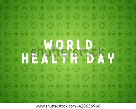 Medicine concept inscription World health day. Creative design elements for websites, mobile apps and printed materials.