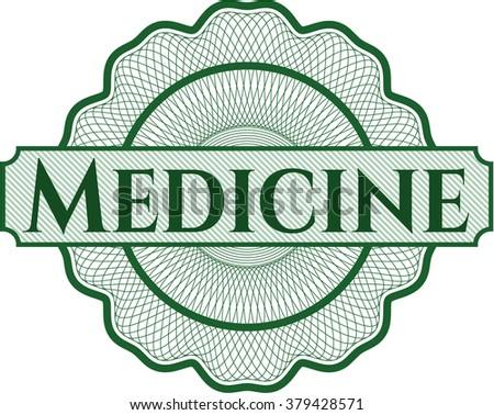 Medicine written inside a money style rosette