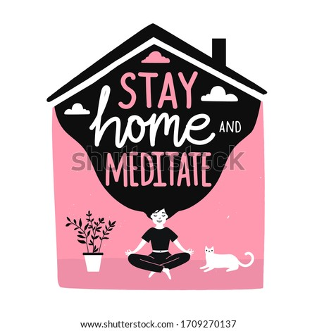Meditating long hair woman, plant in pot, white cat and pink house. Stay home and meditate lettering quote. Yoga activity while social isolation in quarantine during COVID-19 coronavirus Stok fotoğraf ©